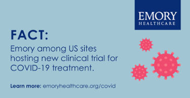 Emory among US sites hosting new clinical trial for COVID-19 treatment
